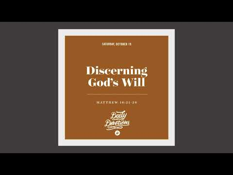 Discerning Gods Will - Daily Devotion