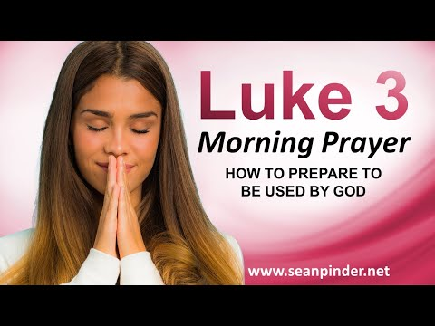How to Prepare to be USED by God - Morning Prayer