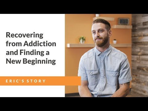 Recovering from Addiction and Finding a New Beginning  Eric's Story