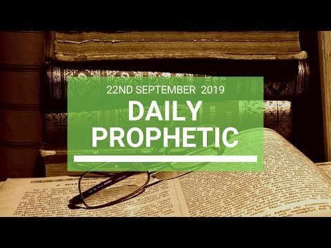Daily Prophetic 22 September 2019   Word 2
