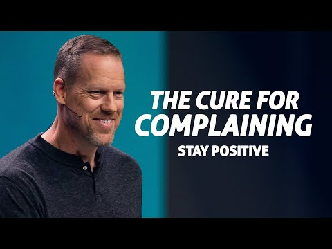 The Cure for Complaining: Stay Positive