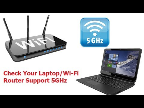 How to Check Your Laptop/Wi-Fi Router Support 5GHz