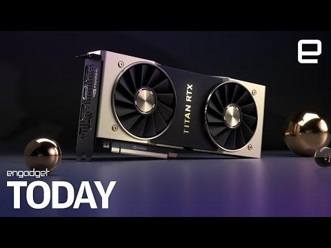 NVIDIA's latest Titan RTX GPU costs $2,500 | Engadget Today - UC-6OW5aJYBFM33zXQlBKPNA
