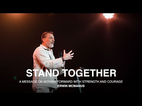 STAND TOGETHER  Erwin McManus - Mosaic