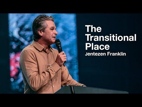 The Transitional Place  Jentezen Franklin