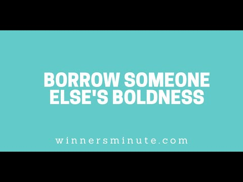 Borrow Someone Elses Boldness // The Winner's Minute With Mac Hammond