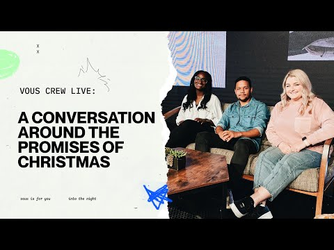 A conversation around the promises of Christmas  VOUS CREW LIVE