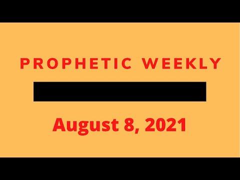 Prophetic Weekly - August 8th