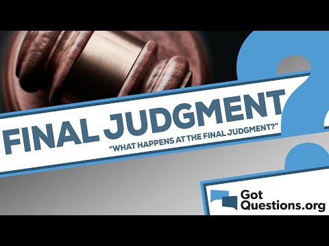 What happens at the final judgment?