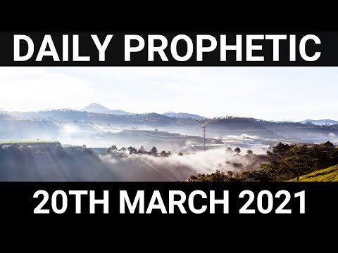 Daily Prophetic 20 March 2021 6 of 7