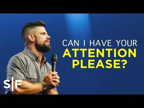 Can I Have Your Attention Please?  Steven Furtick