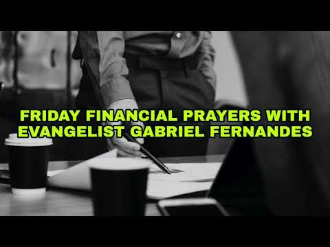 EVANGELIST GABRIEL FERNANDES PRAYS FOR YOU SO THAT GOD MAY OPEN THE WAY, Friday Financial Prayers