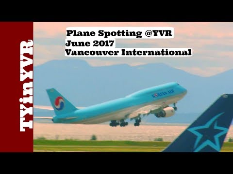 Plane Spotting @YVR June 2017 Vancouver International Airport.