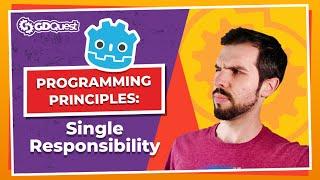 Programming Principles: Single Responsibility in Godot (tutorial)