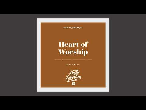 Heart of Worship - Daily Devotion