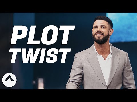 Plot Twist  Pastor Steven Furtick  Elevation Church