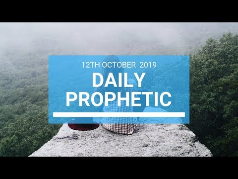 Daily Prophetic 12 October Word 1