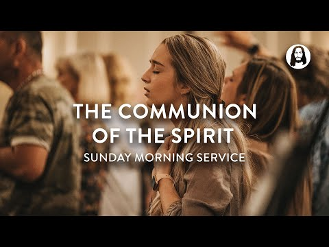 The Communion of The Spirit  Michael Koulianos  Sunday Morning Service