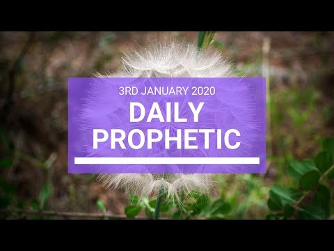 Daily Prophetic  3 January 2020 3 of 4