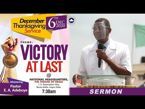 PASTOR E.A ADEBOYE SERMON - VICTORY AT LAST