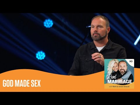 God Made Sex  Real Marriage Podcast  Mark and Grace Driscoll