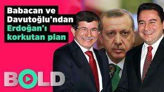 Babacan ve Davutoğlu'dan Erdoğan'ı korkutan plan | Öyle bir yol buldular ki!