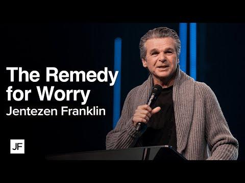 The Remedy For Worry  Jentezen Franklin