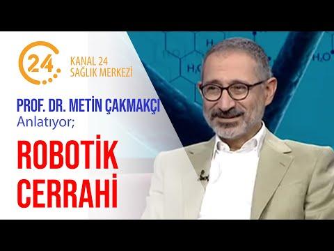 Prof. Dr. Metin Çakmakçı - Robotik Cerrahi - Kanal 24 Sağlık Merkezi
