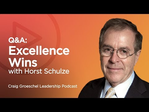 Why Customer Service Matters: Q&A with Horst Schulze - Craig Groeschel Leadership Podcast