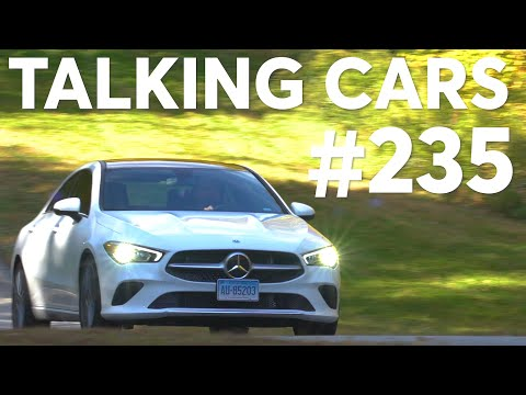 2020 Mercedes-Benz CLA Test Results; 2019 Automotive Naughty & Nice List | Talking Cars #235 - UCOClvgLYa7g75eIaTdwj_vg