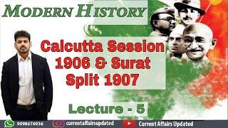 Modern History-Lecture 5 Calcutta Session 1906 & Surat Split 1907