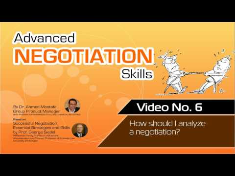 Advanced Negotiation Skills Video No 6 - how should i analyze a negotiation?