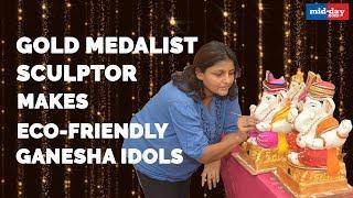 Gold medalist sculptor makes eco-friendly Ganesha idols