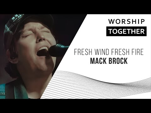 Fresh Wind, Fresh Fire // Mack Brock // New Song Cafe