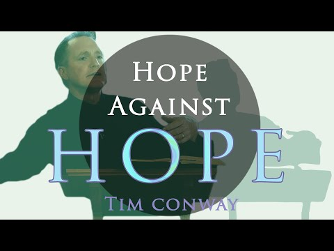 Hope Against Hope - Tim Conway (Sermon Jam)