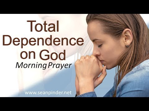 MATTHEW 5 - TOTAL DEPENDENCE ON GOD - MORNING PRAYER (video)