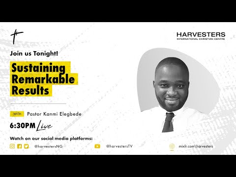 Sustaining Remarkable Results::: Pst Kanmi Elegbede  11th November 2020