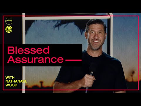 Blessed Assurance  Nathanael Wood  Hillsong Church Online