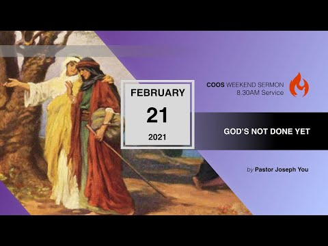 God's Not Done Yet [COOS Weekend Service-Ps Joseph You]