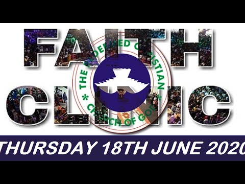 RCCG JUNE 18TH 2020 FAITH CLINIC  JUST IN TIME