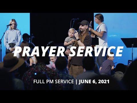 June 6th, 2021  Sunday PM Prayer Service  Bethel Church