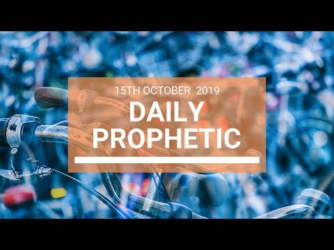 Daily Prophetic 15 October Word 6