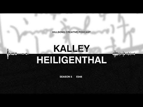 Hillsong Creative Podcast 048 Overcoming Perfectionism - ft Kalley Heiligenthal (Bethel Music)