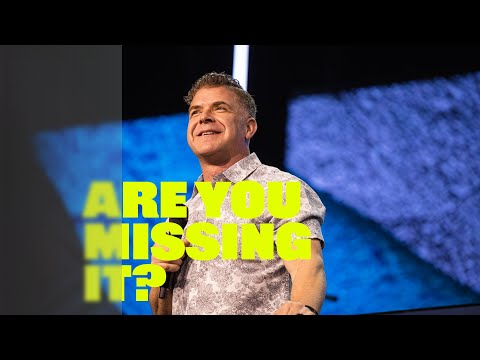 Are You Missing It?  Pastor Jeremy Foster