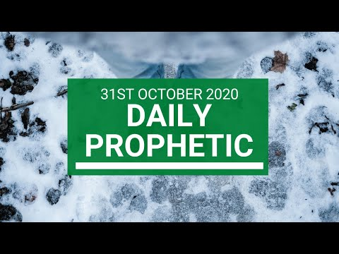 Daily Prophetic 31 October 2020 4 of 9 Daily Prophetic Word