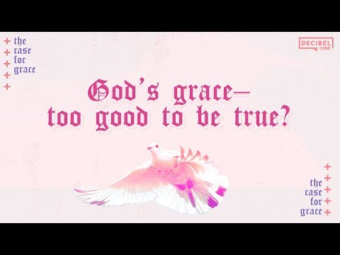 Gods gracetoo good to be true? - The Case For Grace - Ep 3