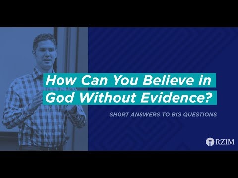 09. How Can You Believe in God Without Evidence?