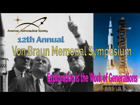 2019 Wernher von Braun Memorial Symposium - Morning Session - UCQkLvACGWo8IlY1-WKfPp6g