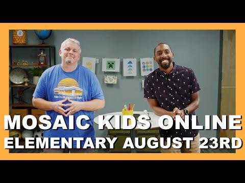 MOSAIC KIDS ONLINE  ELEMENTARY  AUGUST 23RD