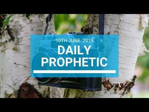 Daily Prophetic 10 June 2019   Word 1